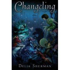 Delia Sherman's Changeling
